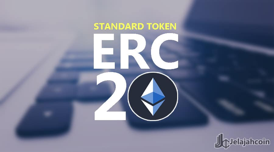 Apa itu ERC-20? Berikut penjelasan lengkapnya