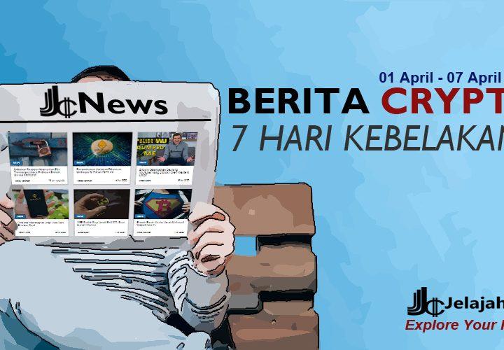 Berita Crypto Terbaru 7 Hari Kebelakang, 01 s/d 07 April 2020
